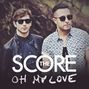 Oh My Love/The Score