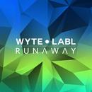 Runaway/WYTE LABL