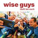 Läuft bei euch/Wise Guys