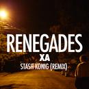 Renegades (Stash Konig Remix)/X Ambassadors