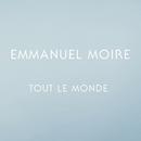 Tout le monde/Emmanuel Moire