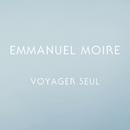 Voyager seul/Emmanuel Moire