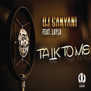 Talk To Me (feat. Layla)/DJ Ganyani