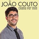 Chama Por Mim/João Couto