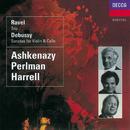 Debussy: Violin Sonata; Cello Sonata/Ravel: Piano Trio/Itzhak Perlman, Lynn Harrell, Vladimir Ashkenazy