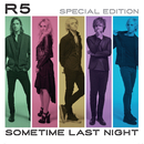 Sometime Last Night (Special Edition)/R5