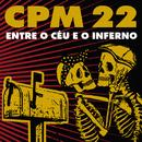 Entre O Céu E O Inferno/CPM 22