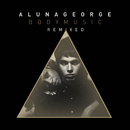 Body Music (Remixed)/AlunaGeorge