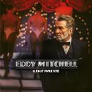 Il faut vivre vite/Eddy Mitchell