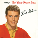 For Your Sweet Love/Rick Nelson