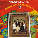 Christmas Isn't Christmas Without You/Wayne Newton