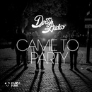 Came To Party/Dirty Audio