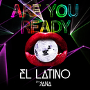 Are You Ready (feat. 沙南)/EL LATINO