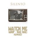 Watch Me (Whip / Nae Nae) (Remixes)/Silentó