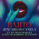 """Bajito (Remix) (feat. Ky-Mani Marley, Tito """"El Bambino"""" El Patrón)/Jencarlos Canela"""