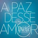 A Paz Desse Amor/Paula Fernandes