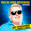 Hoch die Hände - Wochenende (#sotrue) [Hans Entertainment Vs. Finger & Kadel] (Radio Edit)/Hans Entertainment, Finger & Kadel