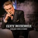 Quelque chose a changé/Eddy Mitchell