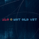 Not Old Yet/ALO