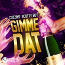 Gimme Dat (Original Mix)/Cuzzins, Scotty Boy