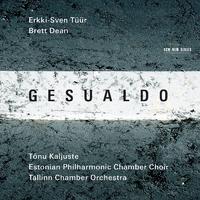 Gesualdo / Tuur / Dean