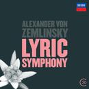 Zemlinsky: Lyric Symphony/Royal Concertgebouw Orchestra, Riccardo Chailly