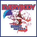 Everybody/Dirty Impact