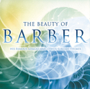 The Beauty Of Barber/Ruth Golden, David Zinman, Terry Edwards, Donald Barra, London Voices, Baltimore Symphony Orchestra, San Diego Chamber Orchestra, Joshua Bell
