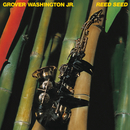 Reed Seed/Grover Washington, Jr.