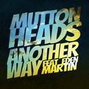Another Way (feat. Eden Martin)/Muttonheads