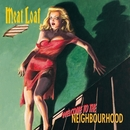 Welcome To The Neighbourhood/Meat Loaf