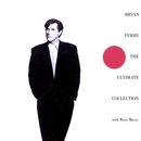 Bryan Ferry - The Ultimate Collection/Bryan Ferry & Roxy Music