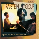 Spur Of The Moment/Ira Stein Group