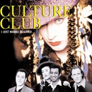 I Just Wanna Be Loved/Culture Club