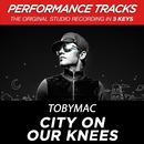 City On Our Knees (Radio Version) [Performance Tracks] - EP/TobyMac