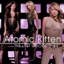 The Last Goodbye/Atomic Kitten