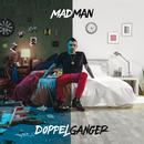 Doppelganger/Madman