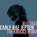 All That (The Knocks Remix)/カーリー・レイ・ジェプセン