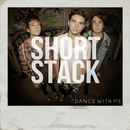 Dance With Me/Short Stack
