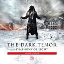 Symphony Of Light (Second Edition)/The Dark Tenor