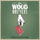 Ways Not To Lose/The Wood Brothers