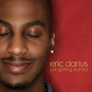 Just Getting Started/Eric Darius