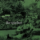 It Might As Well Be Spring (Rudy Van Gelder Edition)/Ike Quebec