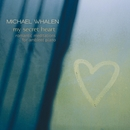My Secret Heart/Michael Whalen