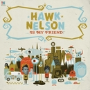 Hawk Nelson Is My Friend/Hawk Nelson