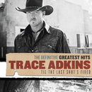 Definitive Greatest Hits/Trace Adkins