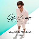 All Along (Alvar & Millas Remix) (feat. KLil)/Alex Germys featuring KLil