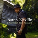 I Know I've Been Changed/Aaron Neville