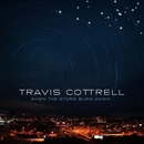 When The Stars Burn Down/Travis Cottrell