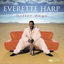 Better Days/Everette Harp